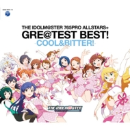 THE IDOLM@STER 765PRO ALLSTARS+GRE@TEST BEST! -COOL&BITTER!-