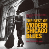Blues & Soul Records Presents The Best Of Modern Chicago Blues