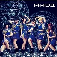 でんぱ組.inc/W.w.d II