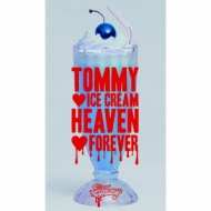TOMMY ICE CREAM HEAVEN FOREVER (+DVD)