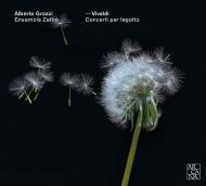 ファゴット協奏曲集 アルベルト・グラッツィ、アルフレード・ベルナルディーニ、ゼフィーロ