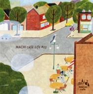 MACHI cafe Life #5