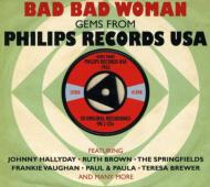 Various/Bad Bad Woman: Philips Records Usa 1962