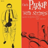 Charlie Parker With The Strings (アナログレコード)