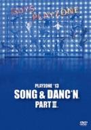 PLAYZONE'13 SONG & DANC'N。 PARTIII。