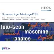 『ドナウエッシンゲン音楽祭2012』 ロト&南西ドイツ放送響、ナダル・アンサンブル、カリツケ&アンサンブル・アスコルタ、他(3SACD)