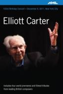 『エリオット・カーター103歳バースデイ・コンサート』 芸術監督:フレッド・シェリー(2011)