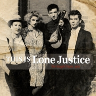 This Is Lone Justice: The Vaught Tapes 1983