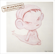Yes, We Love butchers 〜Tribute to bloodthirsty butchers〜Night Walking