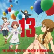 『アイドルマスター ミリオンライブ!』テーマソング::THE IDOLM@STER LIVE THE@TER PERFORMANCE 13