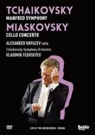 チャイコフスキー:マンフレッド交響曲、ミャスコフスキー:チェロ協奏曲 フェドセーエフ&モスクワ放送響、クニャーゼフ(ウィーン・ライヴ2009)