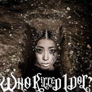 WHO KiLLED IDOL? (+DVD)【MUSIC VIDEO盤】