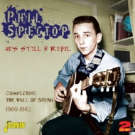 He's Still A Rabel: Completing The Wall Of Sound 1960-1962 (2CD)