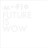 FUTURE IS WOW (+Blu-ray)【初回限定蓄光BOX仕様】