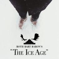 ロットバルトバロンの氷河期 (ROTH BART BARON'S