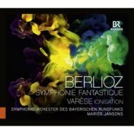 ベルリオーズ:幻想交響曲、ヴァレーズ:イオニザシオン ヤンソンス&バイエルン放送交響楽団(2013、2010)