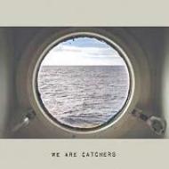 We Are Catchers
