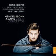 メンデルスゾーン:ヴァイオリン協奏曲、アダムズ:ヴァイオリン協奏曲 チャド・フープス、クリスチャン・ヤルヴィ&MDR響