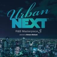 Urban Next-R&B Masterpiece 3-Selected By Shintaro Nishizaki