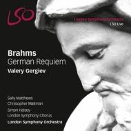 ドイツ・レクィエム ゲルギエフ&ロンドン交響楽団