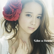 Like a flower (+DVD)【TYPE-A】