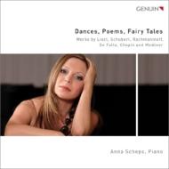 『ダンス、詩、おとぎ話〜メトネル、リスト、ショパン、ファリャ:ピアノ小品集』 アンナ・シェップス