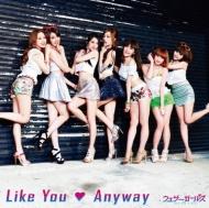 Like You  Anyway 【通常盤】