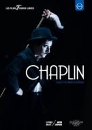 バレエ『チャップリン』 シュレーダー振付、ライプツィヒ・バレエ団、ガルスター、ウォーラー、他(2013)