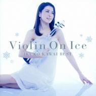 Violin On Ice 川井郁子 Best