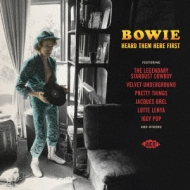 Bowie Heard Them Here First デヴィッド ボウイが魅せられた名曲たち