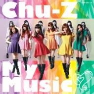 Chu-z My Music (+DVD)【Type-A】