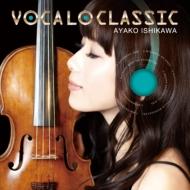 『Vocalo Classic』 石川綾子