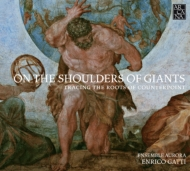 On The Shoulders Of Giants-tracing The Roots Of Counterpoint: E.gatti / Ensemble Aurora
