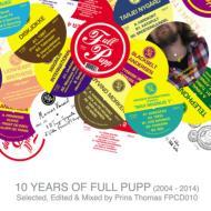 10 Years Of Full Pupp 2004-2014