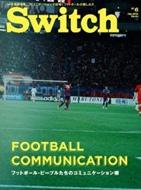 SWITCH Vol.32 No.6 特集*フットボール・コミュニケーション