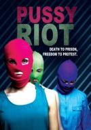 Pussy Riot/Death To Prison Freedom To Protest