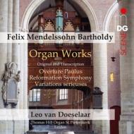 オルガン作品集、編曲集(『宗教改革』より、『聖パウロ』序曲、厳格な変奏曲) ドゥセラール