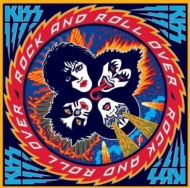 Rock And Roll Over: 40th Anniversary Edition