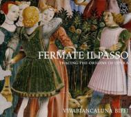 Fermate Il Passo-tracing The Origins Of Opera: Viva Bianca Luna Biffi