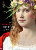 『マドリガルの書〜マドリガル集:ダウランド、ラッソ、ヴェッキ、他』 アンサンブル・アマルコルト