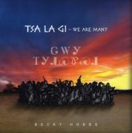 Tsa La Gi-we Are Many