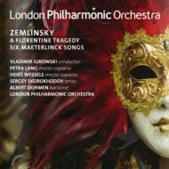 歌劇『フィレンツェの悲劇』全曲 ユロフスキー&ロンドン・フィル、ドーメン、他(2012 ステレオ)、メーテルリンク歌曲集 ペトラ・ラング
