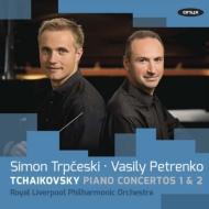 ピアノ協奏曲第1番、第2番 シモン・トルプチェスキ、ワシリー・ペトレンコ&ロイヤル・リヴァプール・フィル