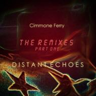 Cimmone Ferry/Distant Echoes: Remixes 1