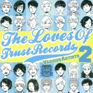 THE LOVES OF TRUST RECORDS 2