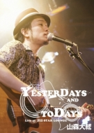 """YESTERDAYS AND TODAYS"" Live at 渋谷STAR LOUNGE"