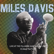 Miles Davis Live At The Fillmore East (March 7.1970): -it's About That Time