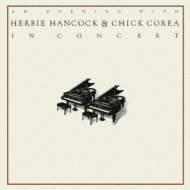 An Evening With Herbie Hancock And Chick Corea In Concert