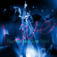 Re:alize tour 2014 【初回限定盤】