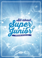 All About Super Junior: Treasure Within Us